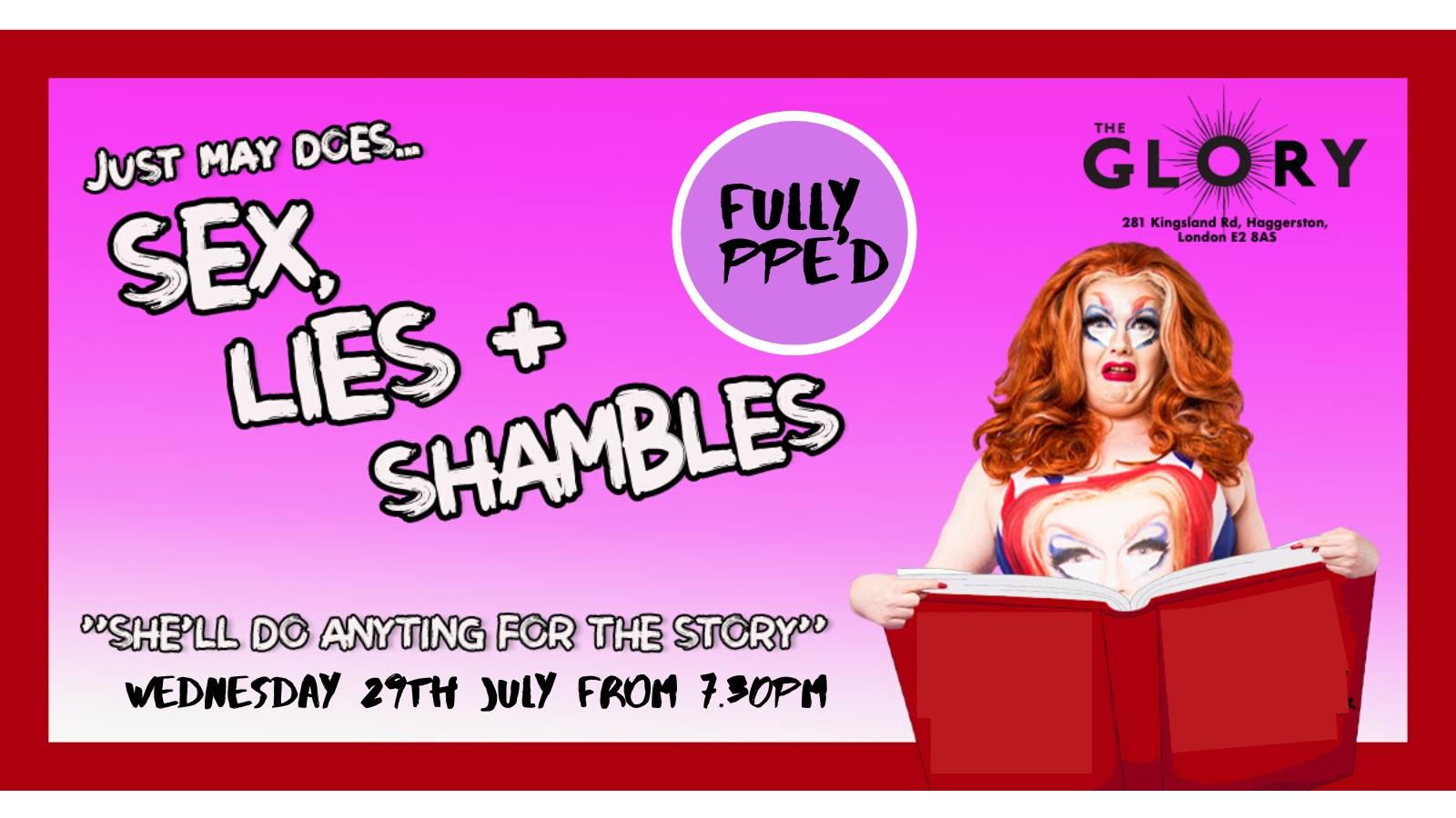 Just May presents Sex, Lies + Shambles