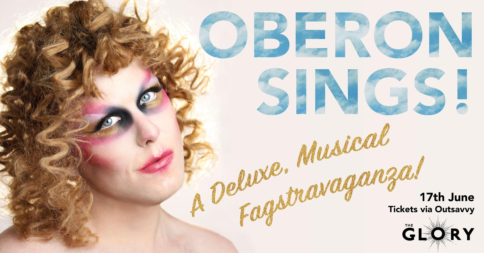 Oberon Sings! A Deluxe, Musical Fagstravaganza!