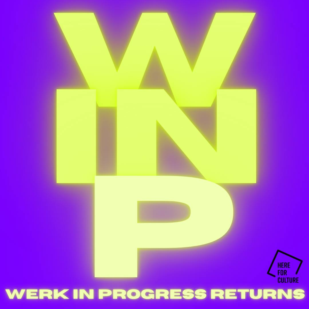 Werk in Progress returns!
