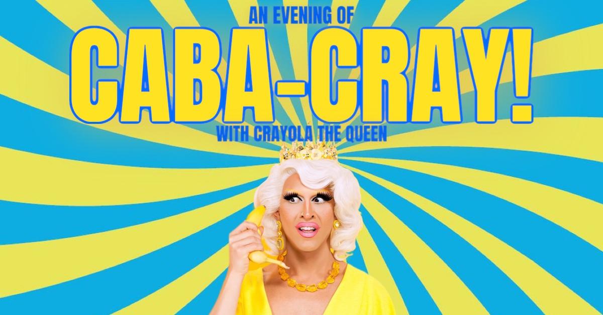 Caba-Cray with Crayola the Queen